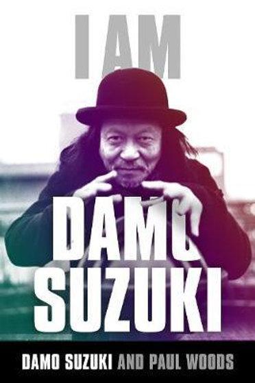 I am Damo Suzuki       by Paul Woods