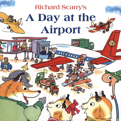 Day at the Airport       by Richard Scarry