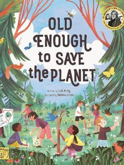 Old Enough to Save the Planet: With a foreword from the leaders of the School St
