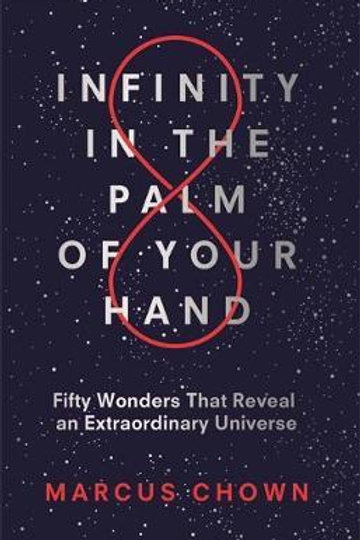 Infinity in the Palm of Your Hand: Fifty Wonders That Reveal an Extraordinary Un