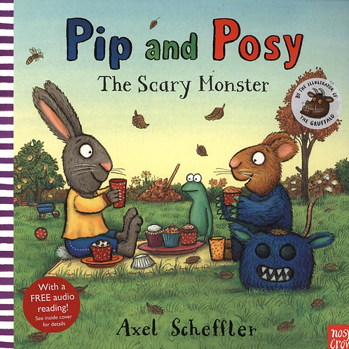 Pip and Posy: The Scary Monster Axel Scheffler