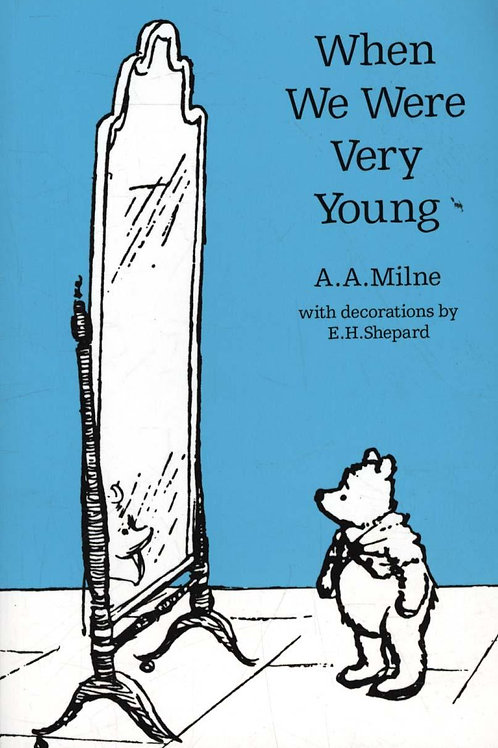When We Were Very Young A. A. Milne