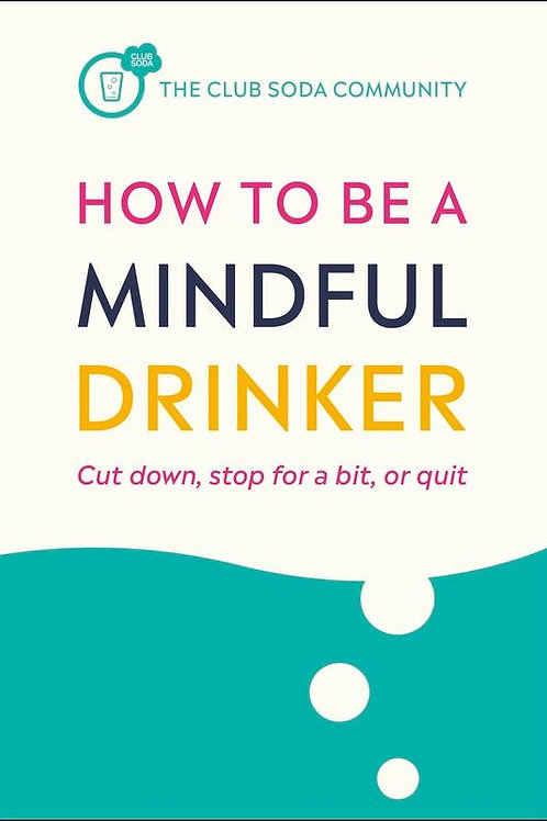 How to Be a Mindful Drinker: Cut Down, Stop For a Bit, or Quit Laura Willoughby