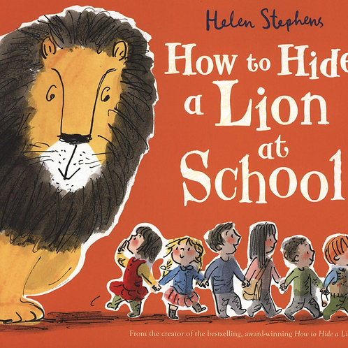 How to Hide a Lion at School Helen Stephens