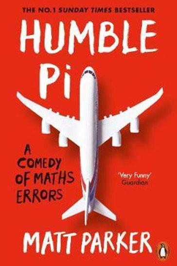 Humble Pi: A Comedy of Maths Errors Matt Parker