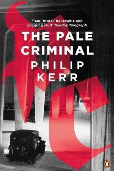 Pale Criminal       by Philip Kerr