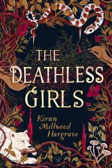 Deathless Girls       by Kiran Millwood Hargrave