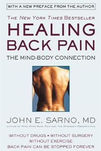 Healing Back Pain (Reissue Edition): The Mind-Body Connection John E. Sarno