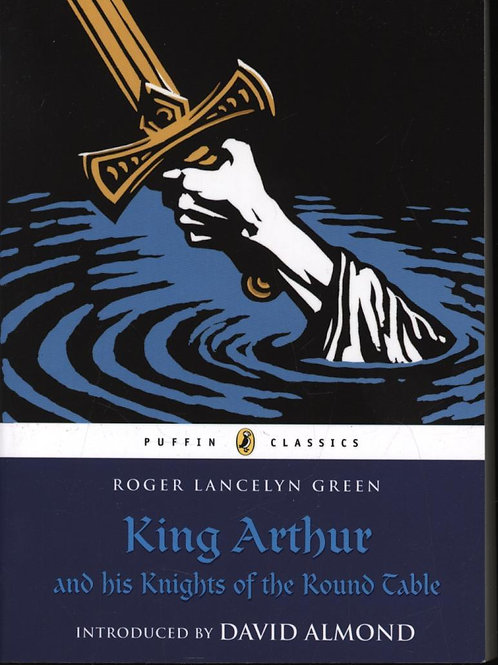 King Arthur and His Knights of the Round Table Roger Lancelyn Green