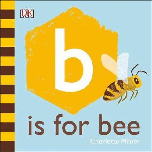 B is for Bee       by Charlotte Milner