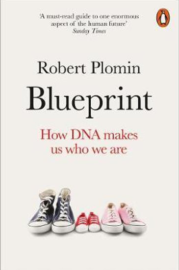 Blueprint: How DNA Makes Us Who We Are Robert Plomin