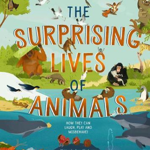 The Surprising Lives of Animals: How they can laugh, play and misbehave! Claybou
