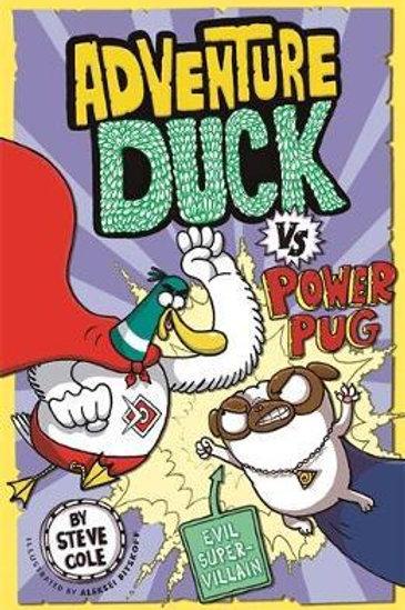 Adventure Duck vs Power Pug       by Steve Cole