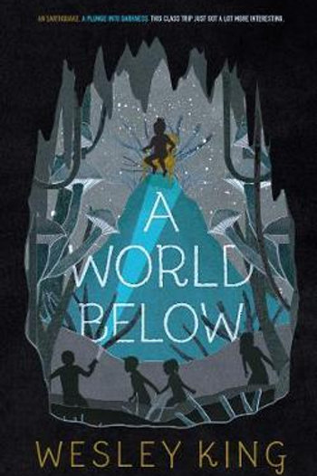 A World Below Wesley King