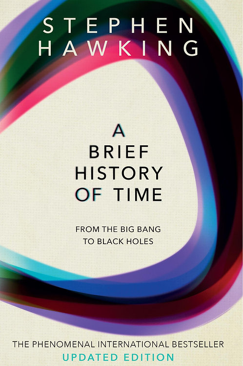 Brief History Of Time       by Stephen Hawking (University of Cambridge)