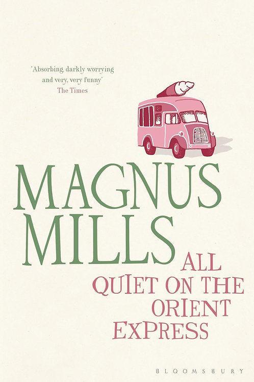 All Quiet on the Orient Express  by  Magnus Mills