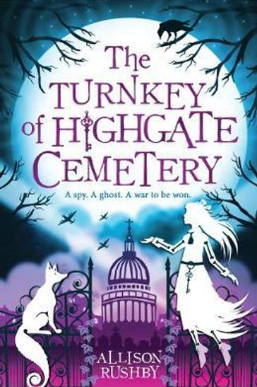 The Turnkey of Highgate Cemetery Allison Rushby