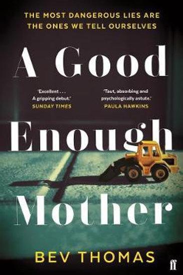 Good Enough Mother       by Bev Thomas