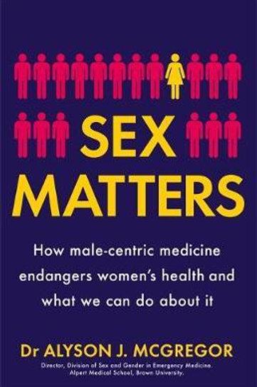 Sex Matters       by Dr Alyson J. McGregor