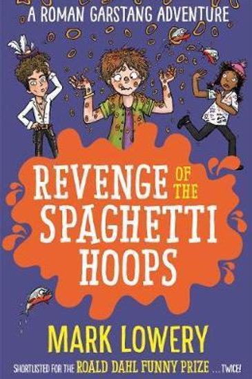 Revenge of the Spaghetti Hoops Mark Lowery