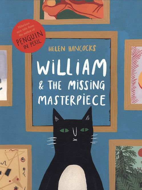 William and the Missing Masterpiece Helen Hancocks