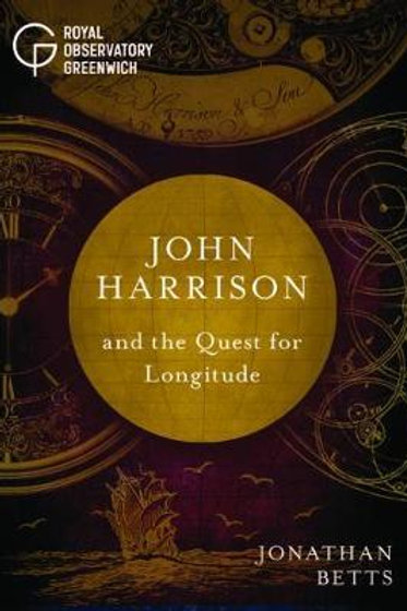 John Harrison and the Quest for Longitude Jonathan Betts