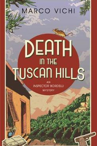 Death in the Tuscan Hills       by Marco Vichi