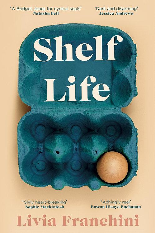Shelf Life  by  Livia Franchini