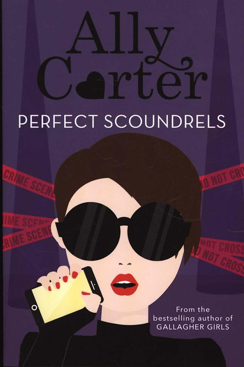 Heist Society: Perfect Scoundrels Ally Carter