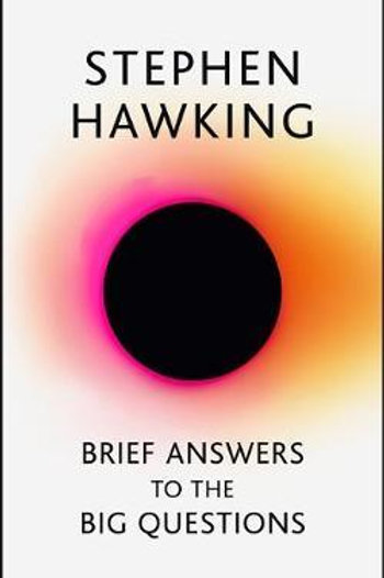 Brief Answers to the Big Questions Stephen Hawking