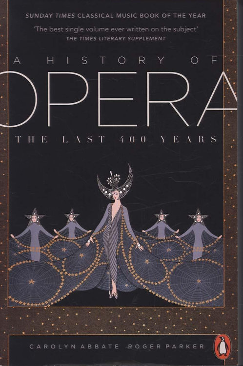 History of Opera       by Carolyn Abbate