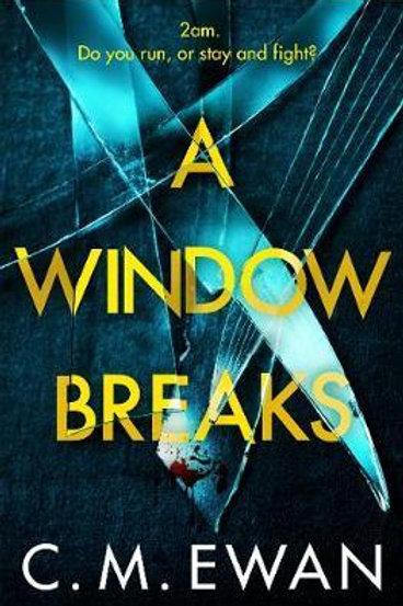 Window Breaks       by C. M. Ewan