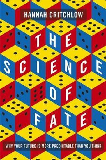 The Science of Fate: Why Your Future is More Predictable Than You Think Hannah C