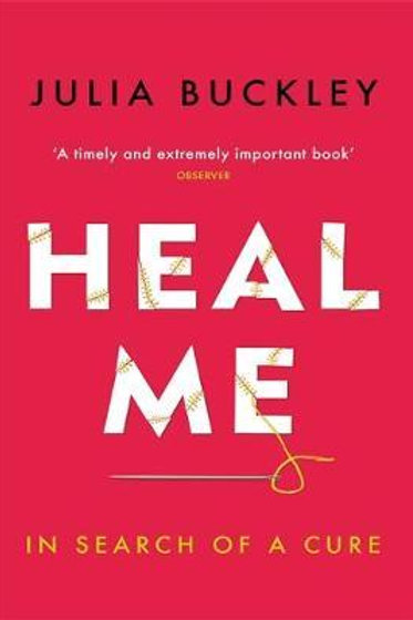 Heal Me: In Search of a Cure Julia Buckley