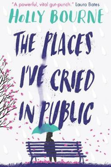 Places I've Cried in Public       by Holly Bourne