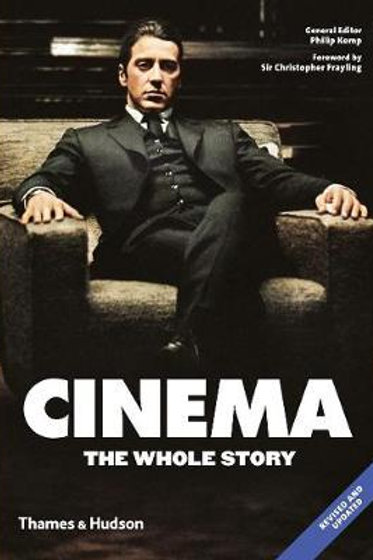 Cinema: The Whole Story       by Philip Kemp