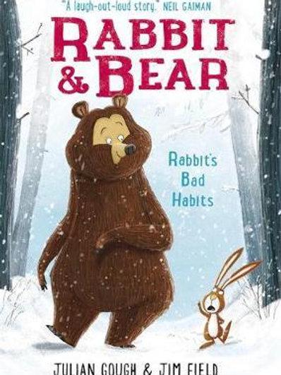 Rabbit and Bear: Rabbit's Bad Habits       by Julian Gough