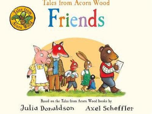 Tales From Acorn Wood Friends BOARD Julia Donaldson