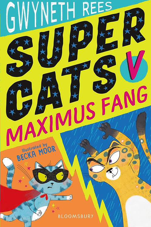 Super Cats v Maximus Fang       by Gwyneth Rees