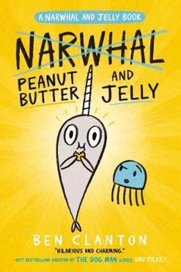 Peanut Butter and Jelly (Narwhal and Jelly 3)       by Ben Clanton (Author)
