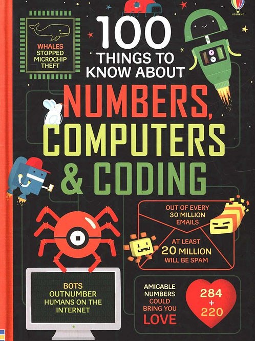 100 Things to Know About Numbers, Computers & Coding  Various