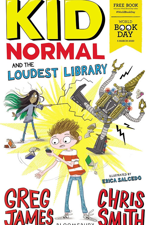 Kid Normal and the Loudest Library       by Greg James