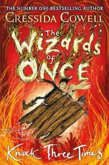 The Wizards of Once: Knock Three Times Cressida Cowell