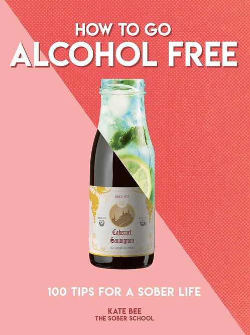 How to Go Alcohol Free Kate Bee