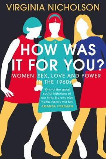 How Was It For You?       by Virginia Nicholson