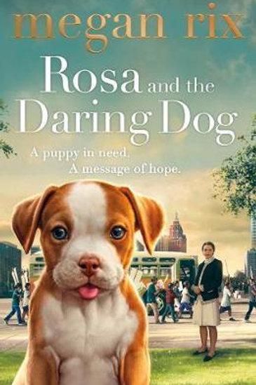 Rosa and the Daring Dog Megan Rix