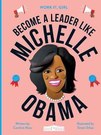 Work It, Girl: Michelle Obama Caroline Moss