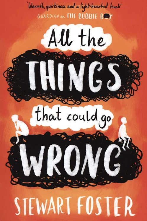 All the Things That Could Go Wrong Stewart Foster