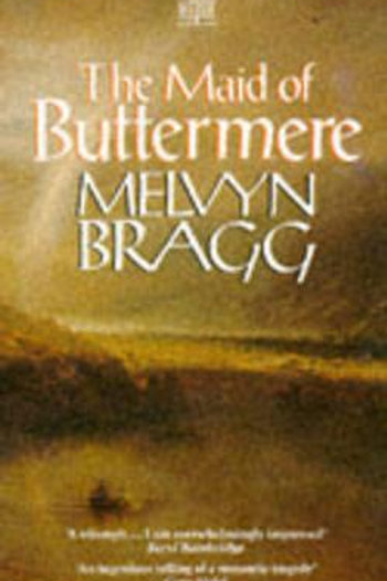 Maid of Buttermere       by Melvyn Bragg