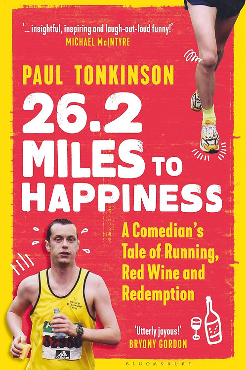 26.2 Miles to Happiness     by  Paul Tonkinson